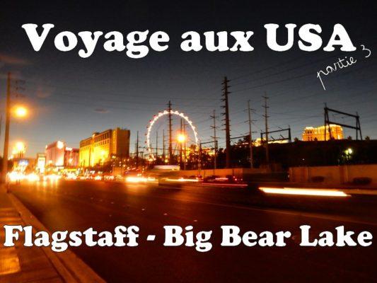 Voyage aux USA : Flagstaff – Big Bear Lake