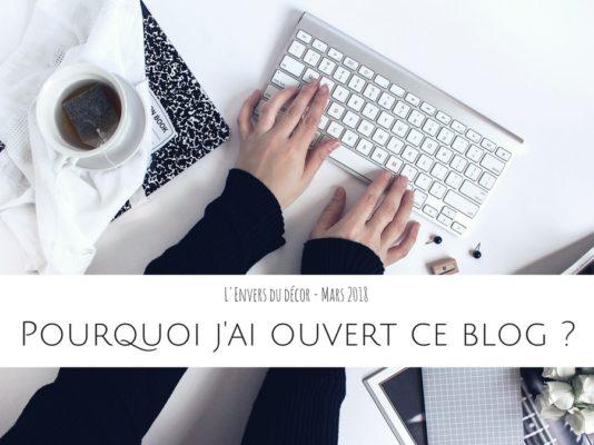 L'Envers du décor #13 : Pourquoi j'ai ouvert ce blog ?